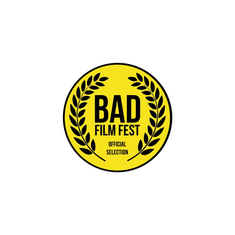 "Bad Film Fest ""Official Selection"" by badtheaterfest's Artist Shop"
