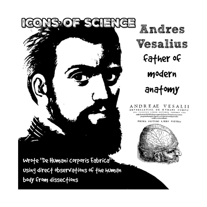 ICON OF SCIENCE - Vesalius by Bagayogo Tees
