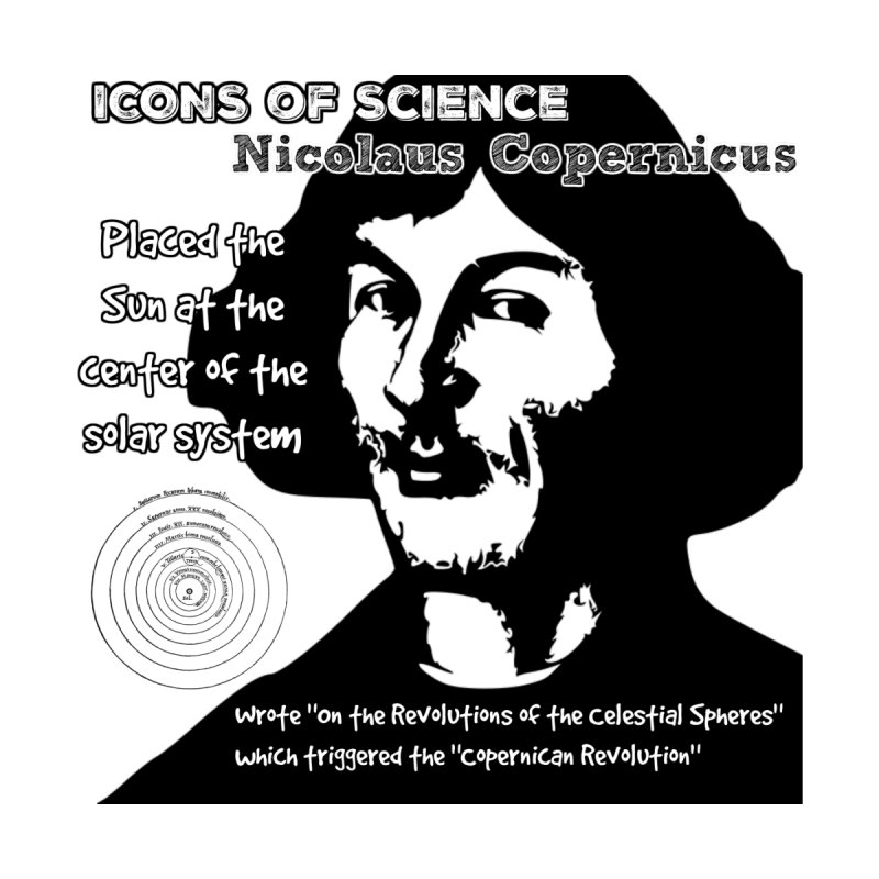 Icon of Science - Copernicus by Bagayogo Tees