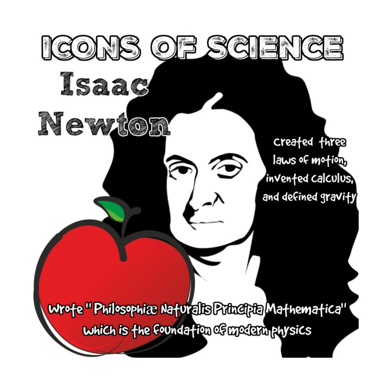 Icons of Science - Newton by Bagayogo Tees