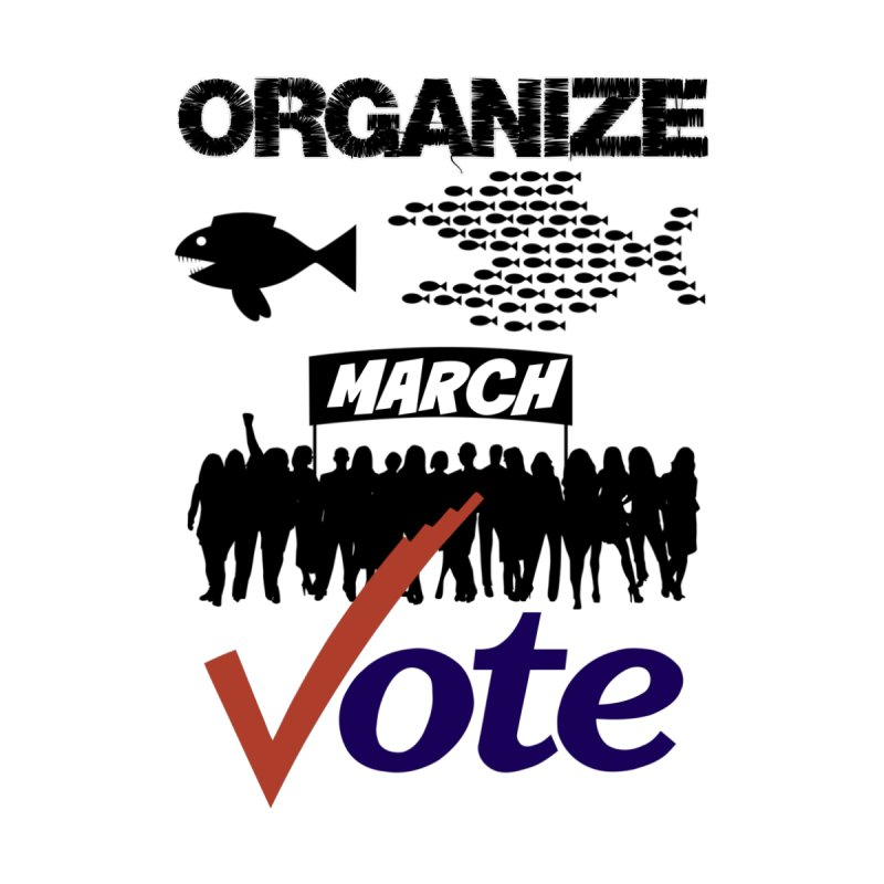Organize - March - Vote by Bagayogo Tees