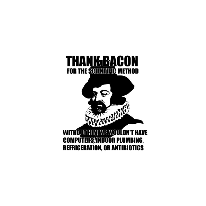 Thank Bacon!  Without him... by Bagayogo Tees