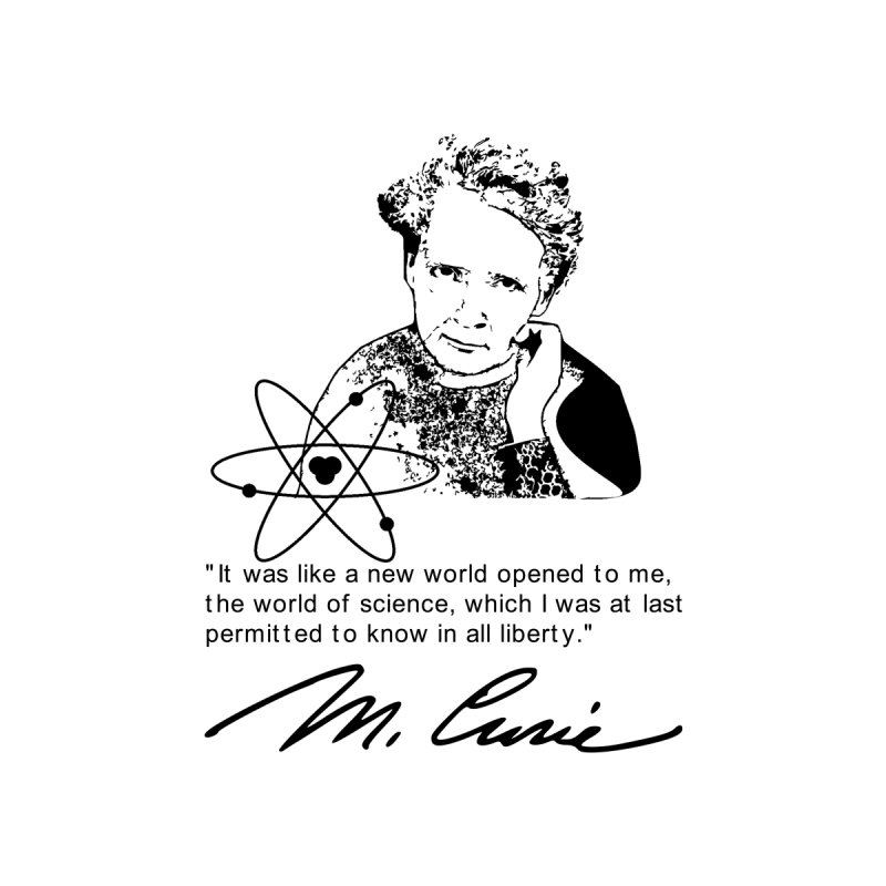 Marie Curie Quote by Bagayogo Tees