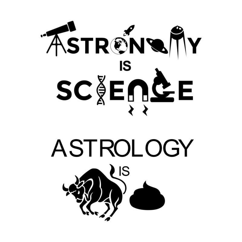 Astronomy vs. Astrology by Bagayogo Tees