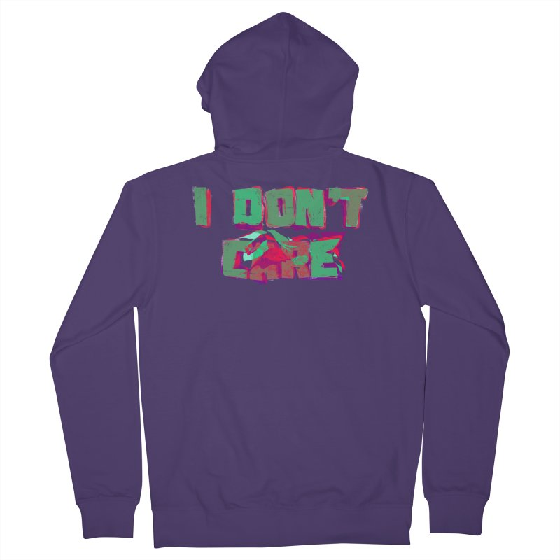 I Don't Care Women's Zip-Up Hoody by Bagimation