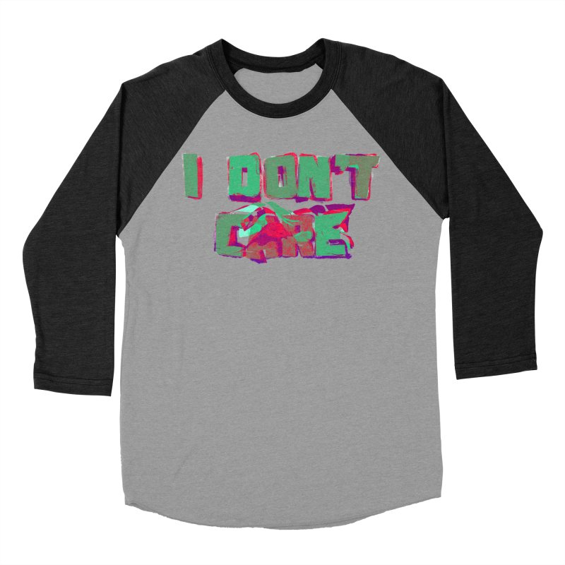 I Don't Care Women's Baseball Triblend T-Shirt by Bagimation