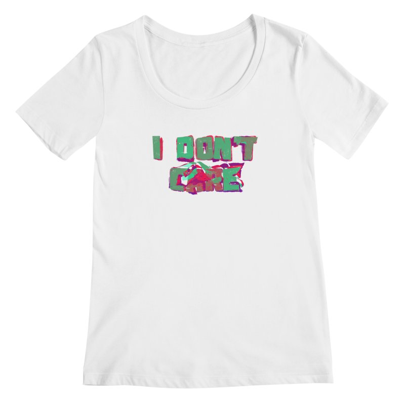 I Don't Care Women's Scoopneck by Bagimation
