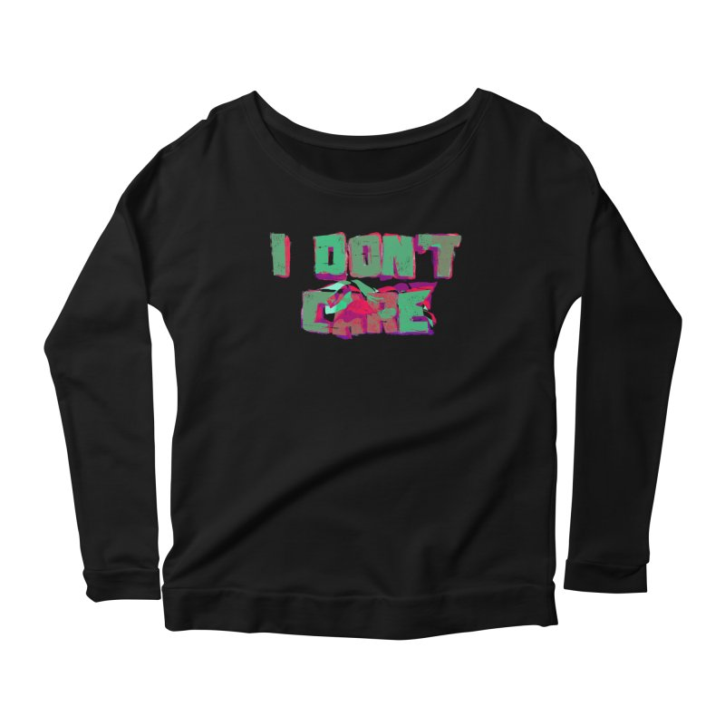 I Don't Care Women's Longsleeve Scoopneck  by Bagimation