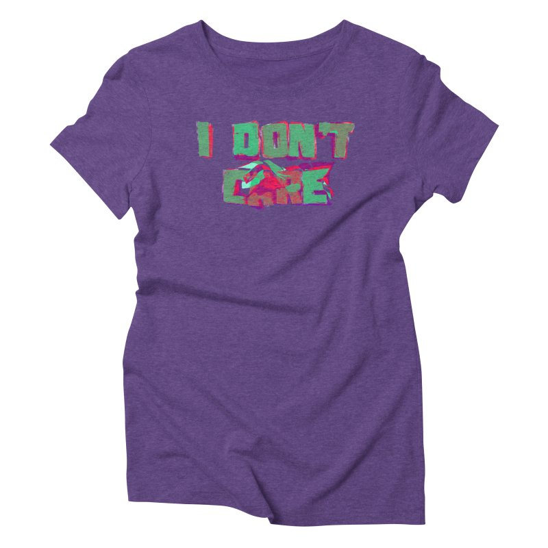 I Don't Care Women's Triblend T-Shirt by Bagimation