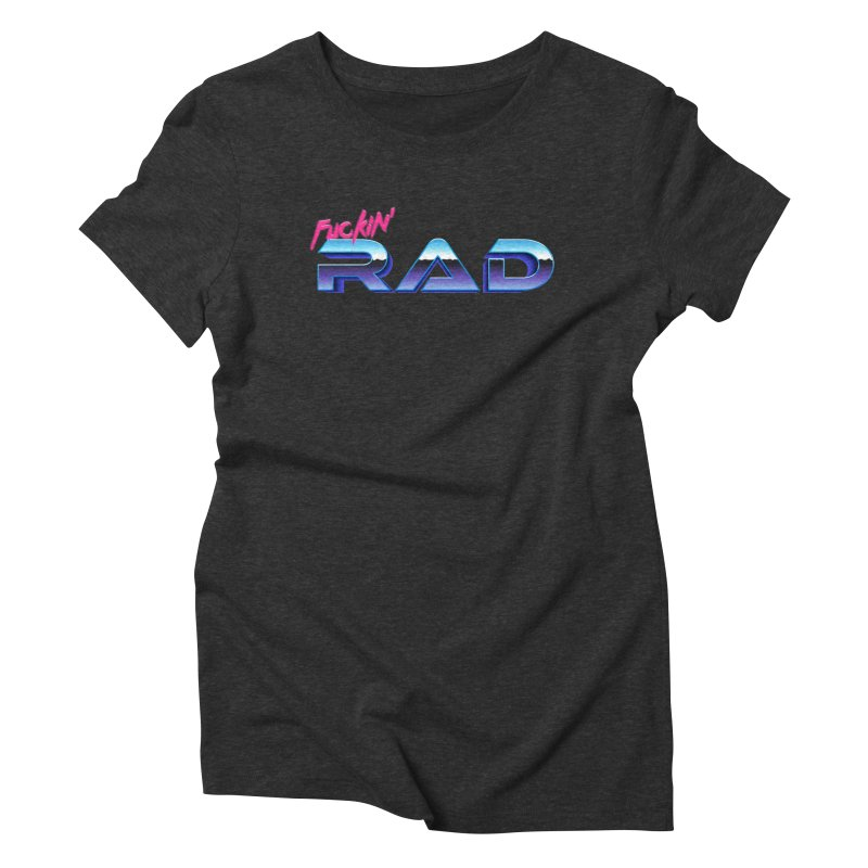 Rad Women's Triblend T-shirt by Bagimation