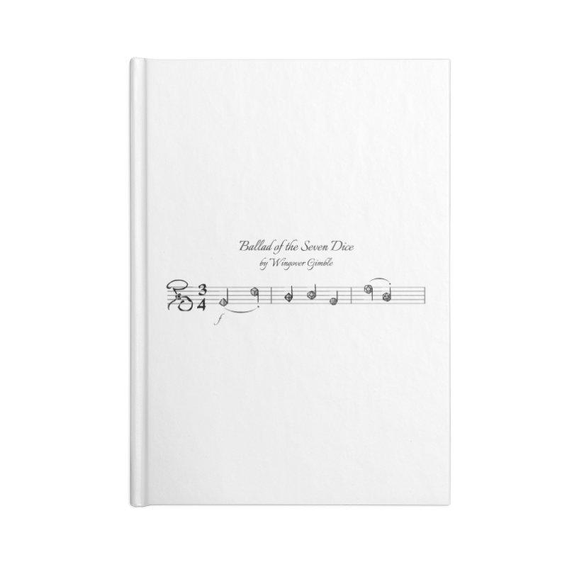 Ballad Sheet Music - Dark Accessories Notebook by Ballad of the Seven Dice's Artist Shop