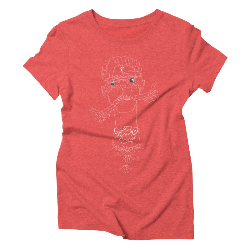 Fit for Death Women's Triblend T-shirt by Baloney's Artist Shop