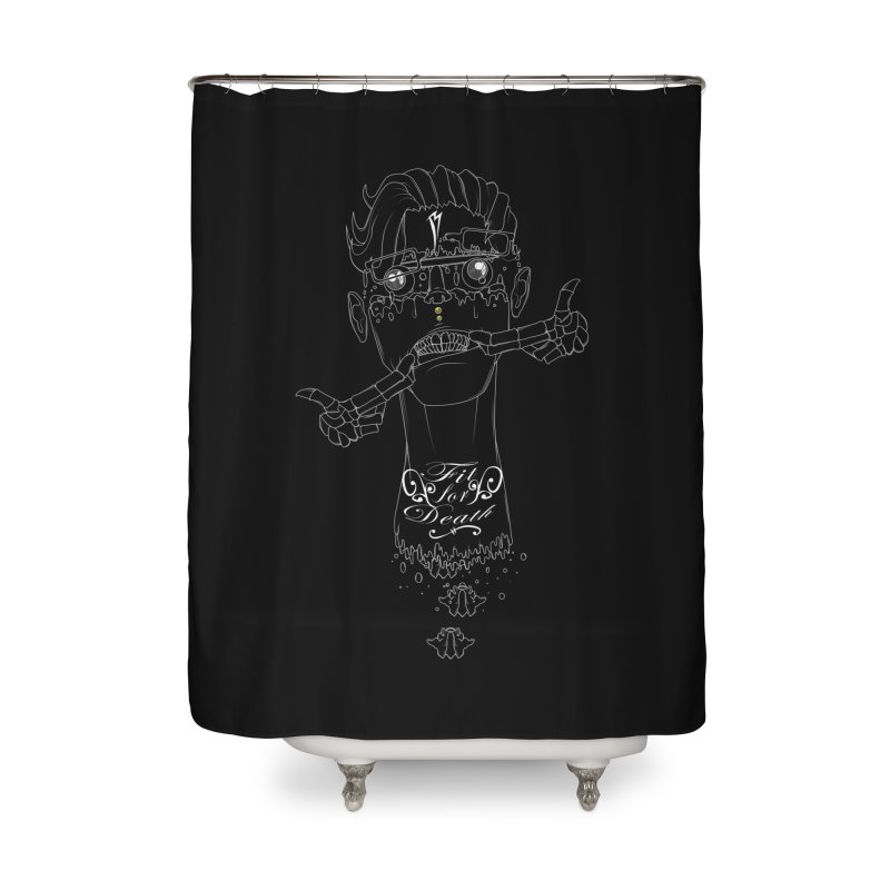 Fit for Death Home Shower Curtain by Baloney's Artist Shop