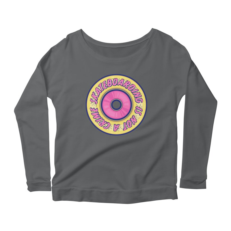 Skateboarding Is Not A Crime – Wheel Women's Longsleeve T-Shirt by Bálooie's Artist Shop