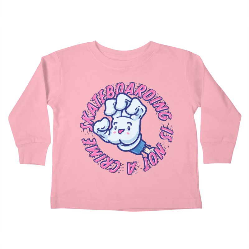 Skateboarding Is Not A Crime – Grining Hand Kids Toddler Longsleeve T-Shirt by Bálooie's Artist Shop
