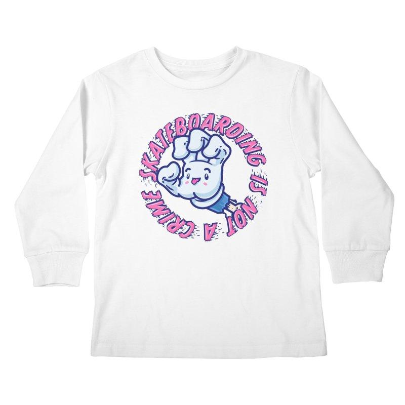 Skateboarding Is Not A Crime – Grining Hand Kids Longsleeve T-Shirt by Bálooie's Artist Shop