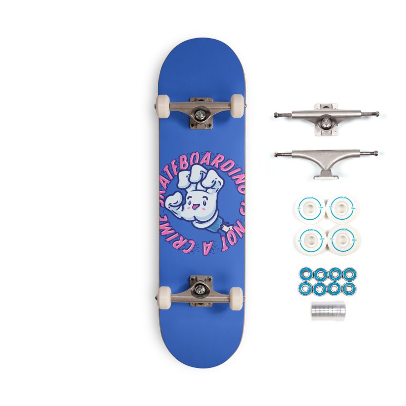 Skateboarding Is Not A Crime – Grining Hand Accessories Skateboard by Bálooie's Artist Shop