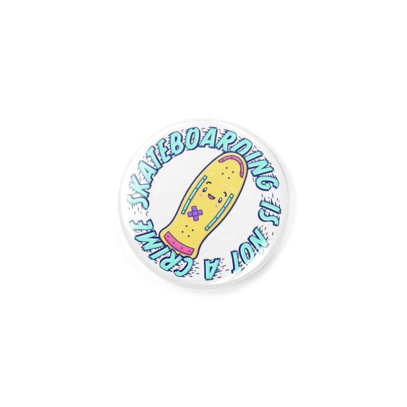 Skateboarding Is Not A Crime – Old School Accessories Button by Bálooie's Artist Shop