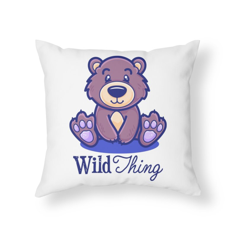 The Great Outdoors – Wild Thing Home Throw Pillow by Bálooie's Artist Shop