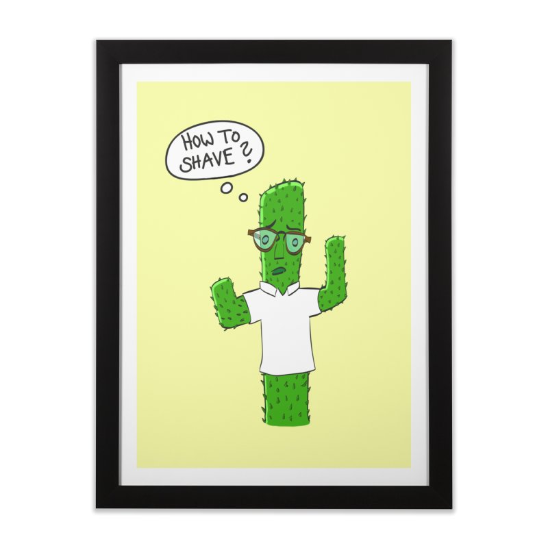 How to shave? Home Framed Fine Art Print by bananawear Artist Shop