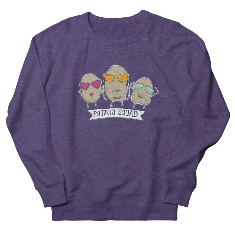 Potato Squad Women's French Terry Sweatshirt by Potato Wisdom's Artist Shop