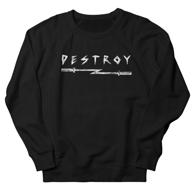 Destroy Men's Sweatshirt by Barbell Rocker's Artist Shop