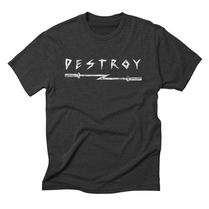 Destroy Men's Triblend T-Shirt by Barbell Rocker's Artist Shop