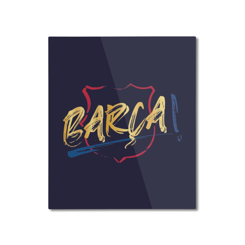 Barca! Home Mounted Aluminum Print by BM Design Shop