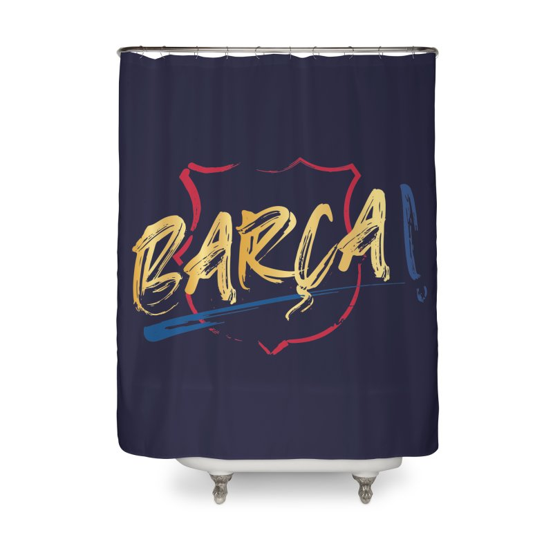 Barca! Home Shower Curtain by BM Design Shop