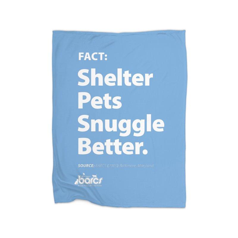 Shelter Pets Snuggle Better Home Fleece Blanket Blanket by BARCS Online Shop