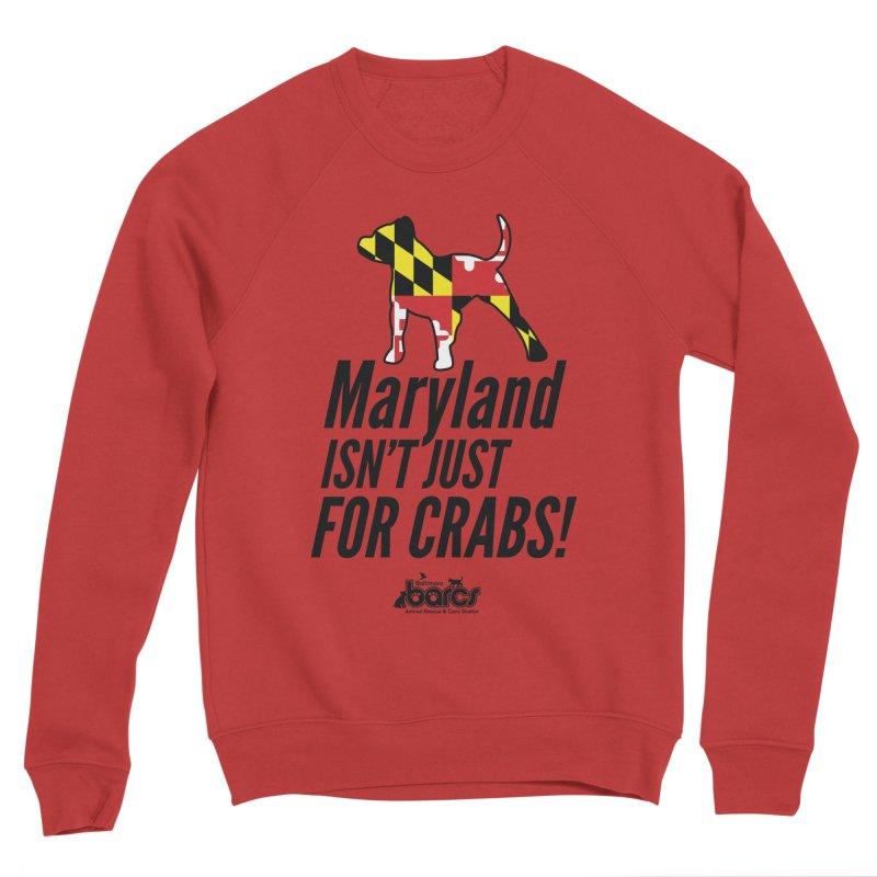 Maryland Isn't Just For Crabs in Women's Sponge Fleece Sweatshirt Red by BARCS Online Shop