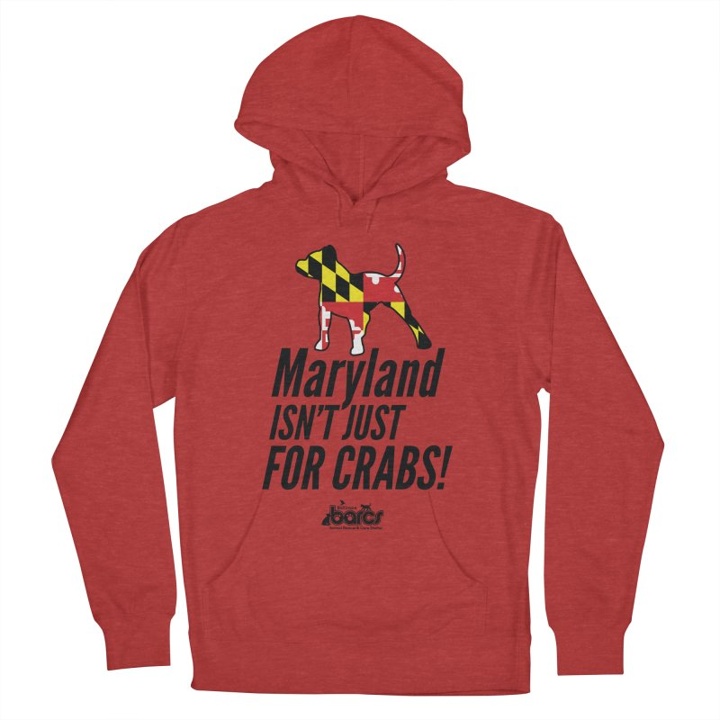Maryland Isn't Just For Crabs in Men's French Terry Pullover Hoody Heather Red by BARCS Online Shop
