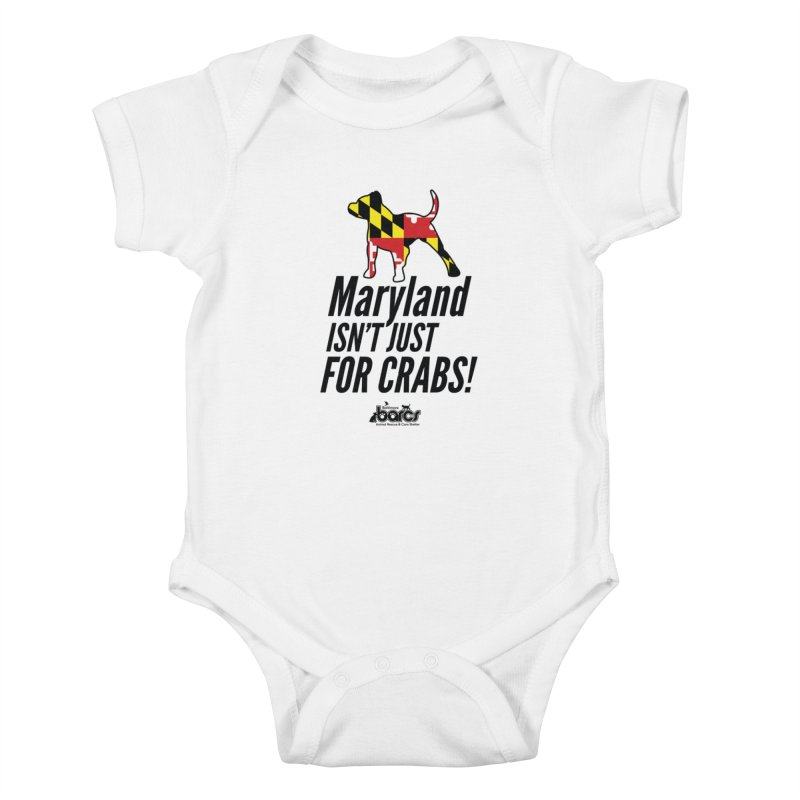 Maryland Isn't Just For Crabs Kids Baby Bodysuit by BARCS Online Shop
