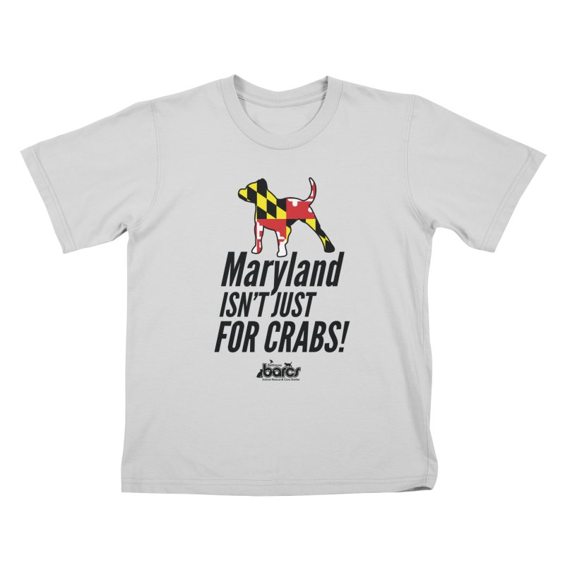 Maryland Isn't Just For Crabs Kids T-Shirt by BARCS Online Shop