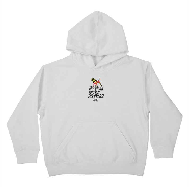 Maryland Isn't Just For Crabs Kids Pullover Hoody by BARCS Online Shop