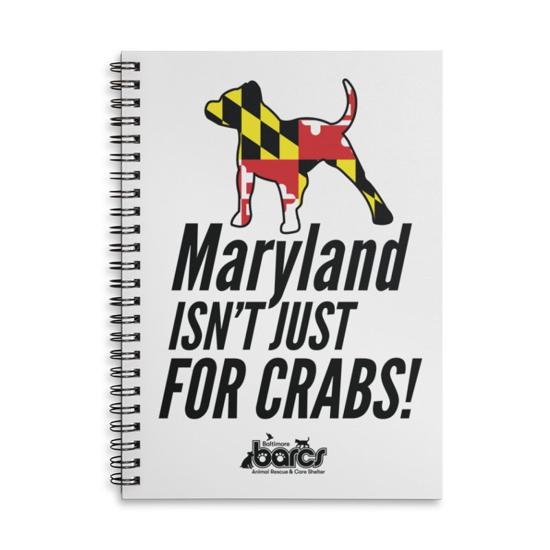 Maryland Isn't Just For Crabs Accessories Lined Spiral Notebook by BARCS Online Shop
