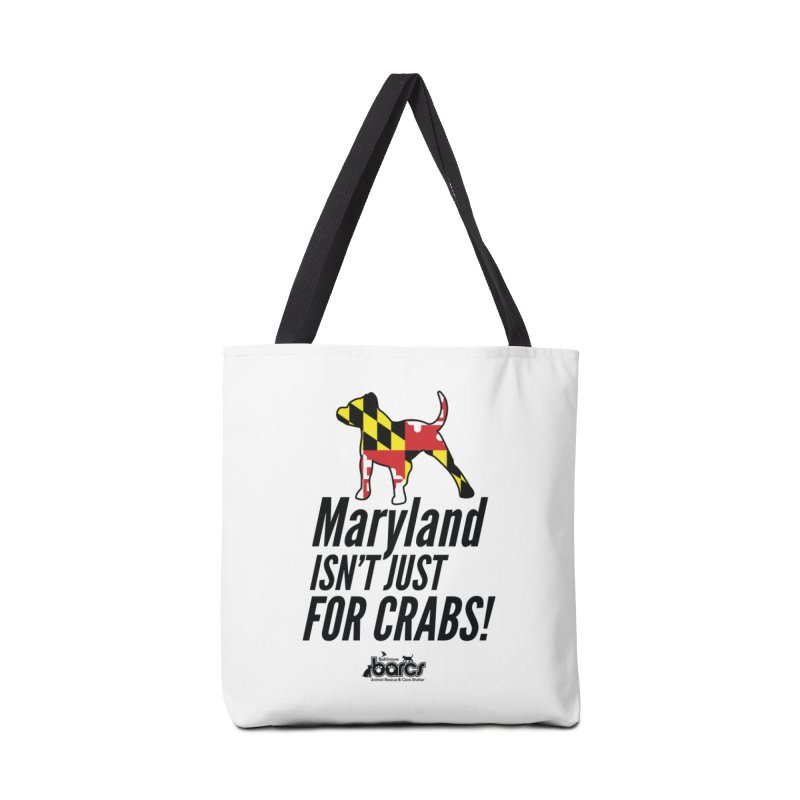 Maryland Isn't Just For Crabs in Tote Bag by BARCS Online Shop