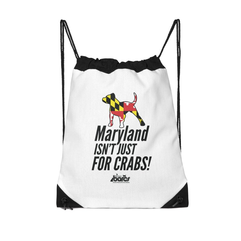 Maryland Isn't Just For Crabs Accessories Drawstring Bag Bag by BARCS Online Shop