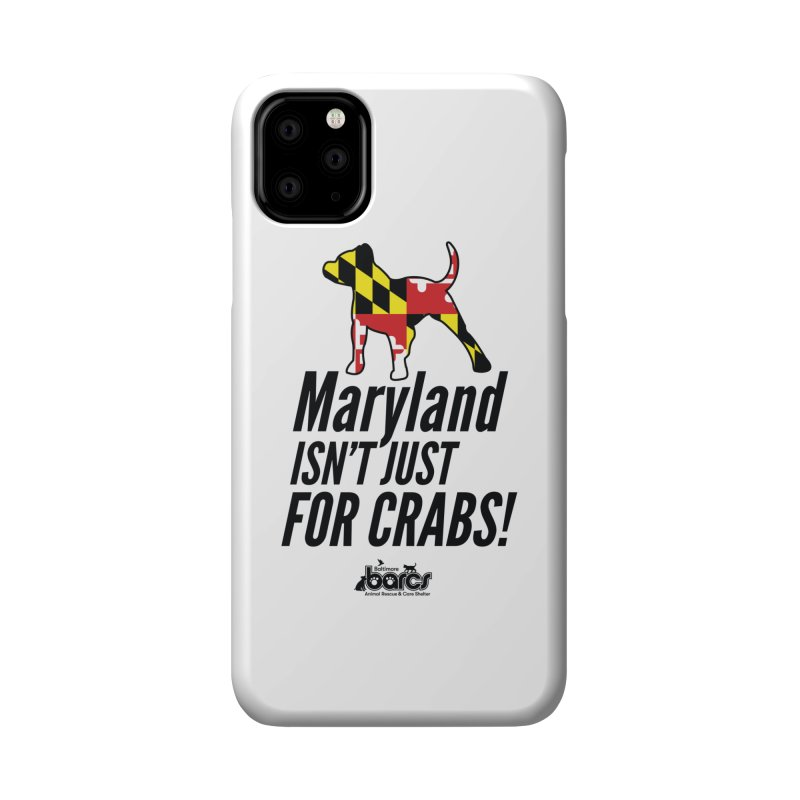 Maryland Isn't Just For Crabs Accessories Phone Case by BARCS Online Shop