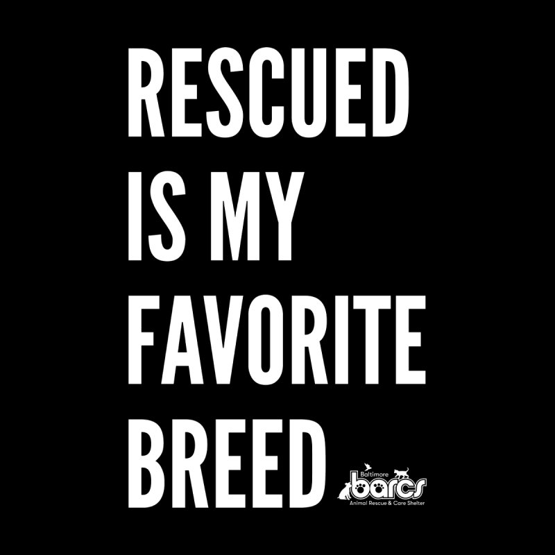 Rescued is My Favorite Breed Men's T-Shirt by BARCS Online Shop