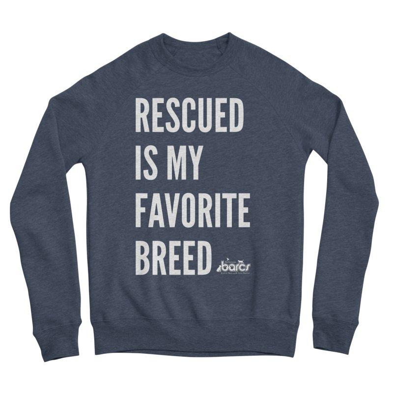 Rescued is My Favorite Breed in Women's Sponge Fleece Sweatshirt Heather Indigo by BARCS Online Shop