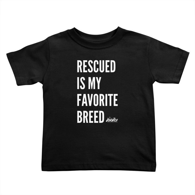 Rescued is My Favorite Breed Kids Toddler T-Shirt by BARCS Online Shop