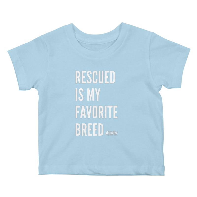Rescued is My Favorite Breed Kids Baby T-Shirt by BARCS Online Shop
