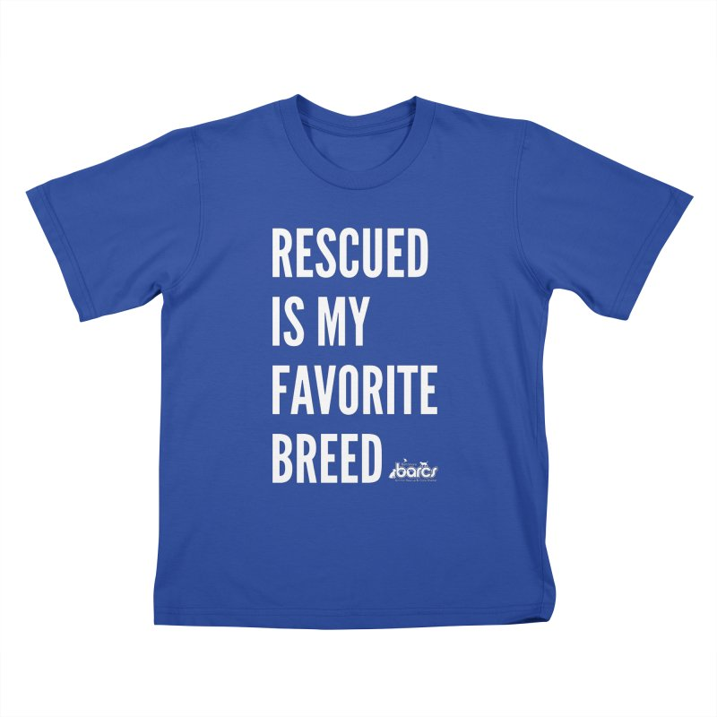 Rescued is My Favorite Breed Kids T-Shirt by BARCS Online Shop