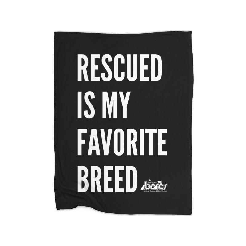 Rescued is My Favorite Breed Home Fleece Blanket Blanket by BARCS Online Shop