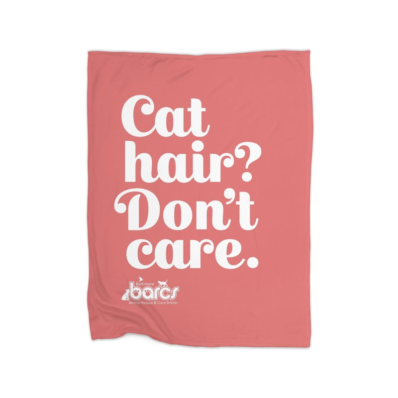 Cat Hair Don't Care Home Fleece Blanket Blanket by BARCS Online Shop