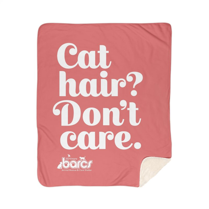 Cat Hair Don't Care Home Sherpa Blanket Blanket by BARCS Online Shop
