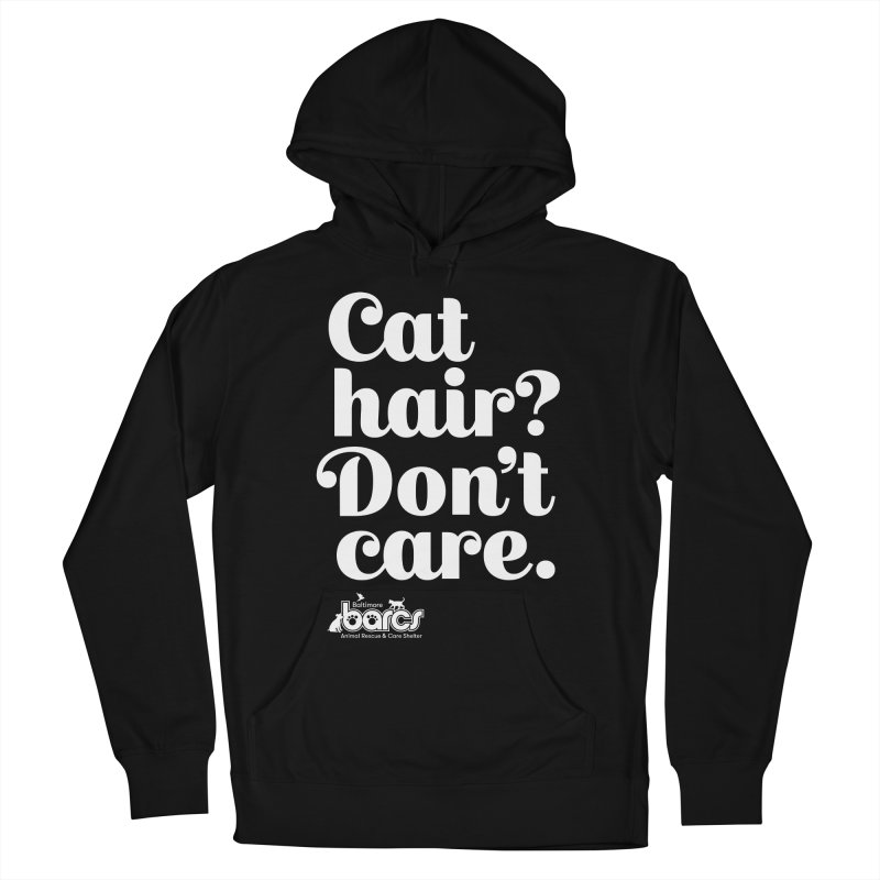 Cat Hair Don't Care Women's French Terry Pullover Hoody by BARCS Online Shop