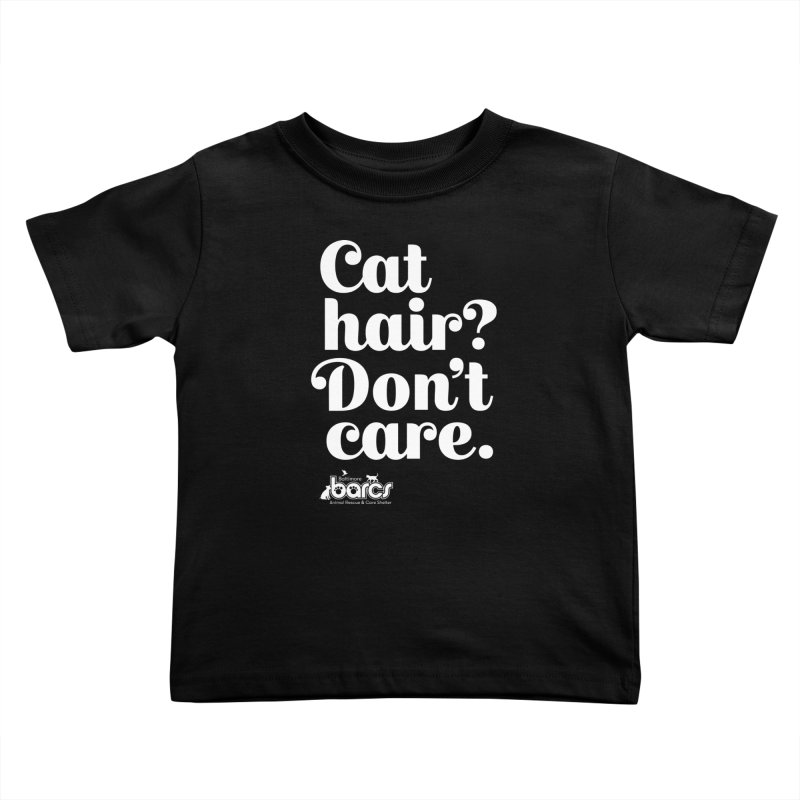Cat Hair Don't Care Kids Toddler T-Shirt by BARCS Online Shop
