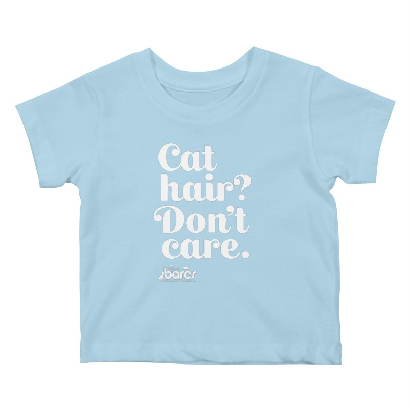 Cat Hair Don't Care Kids Baby T-Shirt by BARCS Online Shop